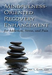 Mindfulness-Oriented Recovery Enhancement for Addiction, Stress, and Pain Cover